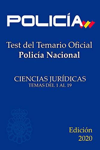 Test del temario oficial. Policía Nacional: Ciencias Jurídicas. Temas del 1 al 19