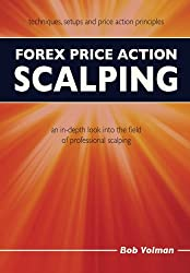 Forex Price Action Scalping: An In-Depth Look into the Field of Professional Scalping by Bob Volman