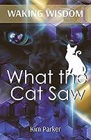 Waking Wisdom: What the Cat Saw