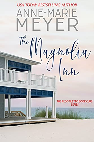 The Magnolia Inn: A Book Club turned Sisterhood (The Red Stiletto Book Club 1)