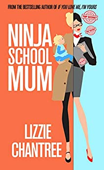 Ninja School Mum by [Lizzie Chantree]