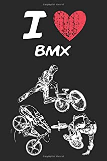 I Love Bmx: A Classic Hobby or Passion Journal / Notebook / Diary. Perfect Gift for Birthday or Chirstmas Gift, Better then a Card.