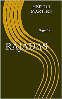 Rajadas: Poesias por [Heitor Martins, Marco Aurelio Martins Consiglio Regis]