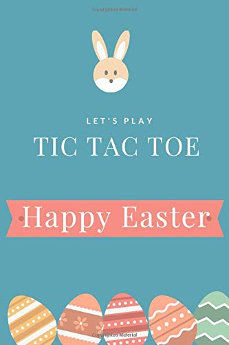 Tic Tac Toe: Game Book - play over 1500 games of tic tac toe - Happy Easter Cover