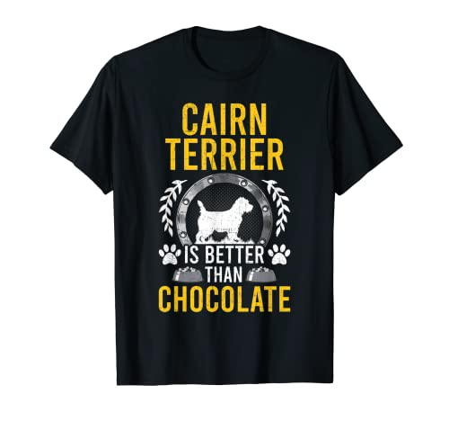 Cairn Terrier es mejor que el dueño del perro amante del chocolate Camiseta