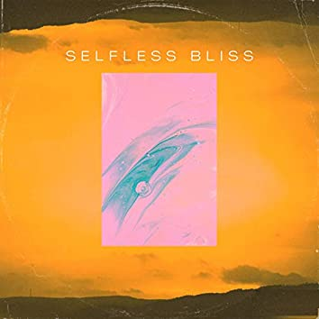 Selfless Bliss