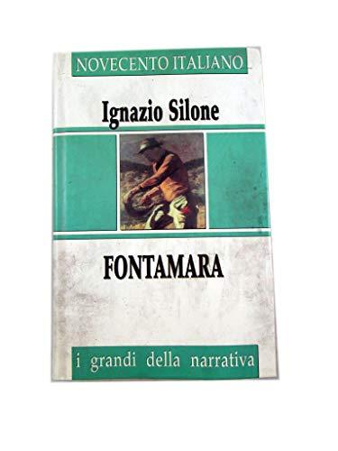 FONTAMARA DI IGNAZIO SILONE - NOVECENTO ITALIANO - I GRANDI DELLA NARRATIVA - FAMIGLIA CRISTIANA EDIZIONI 1949