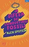 In difesa dei combustibili fossili