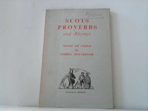 Scots Proverbs and Rhymes. Selcted and compiled with introduction, comments and a glossar