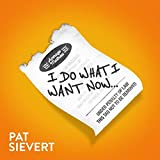 I Do What I Want Now [Explicit]