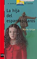 La hija del espantapajaros / The Scarecrow's Daughter (El Barco De Vapor: Serie Roja / the Steamboat: Red Series)