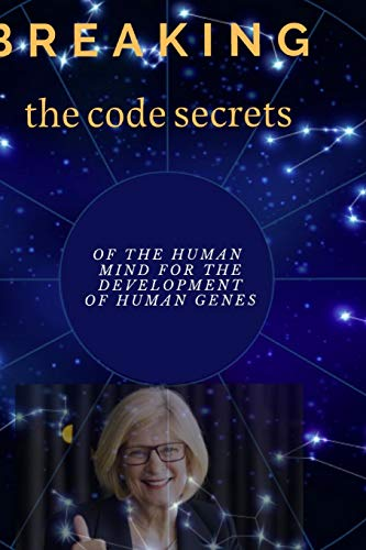 Breaking the code secrets of the human mind for the development of human genes