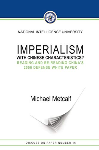 Imperialism with Chinese Characteristics?: Reading and Re-Reading China's 2006 Defense White Paper (English Edition)