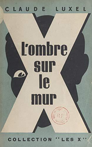 L'ombre sur le mur (French Edition)