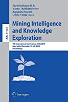 Mining Intelligence and Knowledge Exploration: 7th International Conference, MIKE 2019, Goa, India, December 19–22, 2019, Proceedings (Lecture Notes in Computer Science, 11987)