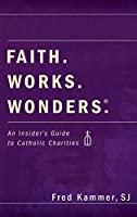 Faith. Works. Wonders.