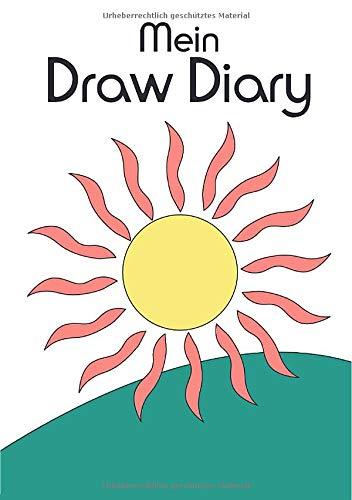 Mein Draw Diary - Tagebuch für Zeichnungen und Fotocollagen: Zeichnen, malen, Fotos einkleben