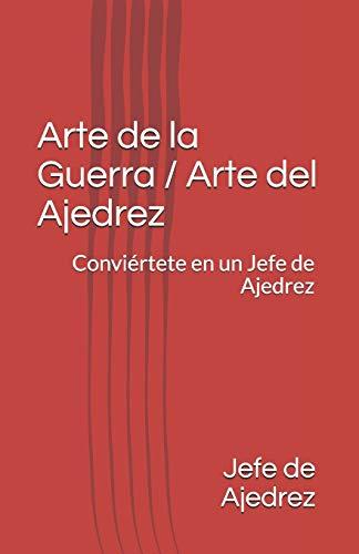 Arte de la Guerra / Arte del Ajedrez: Conviértete en un Jefe de Ajedrez