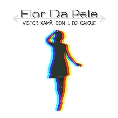 DJ Caique, DON L & Victor Xamã