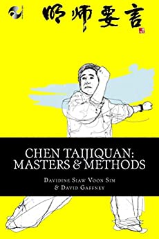 Chen Taijiquan: Masters and Methods by [Davidine Sim, David Gaffney]
