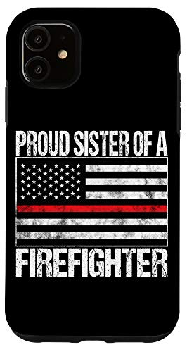 iPhone 11 Proud Sister of a Firefighter Fireman Sibling Gift Case