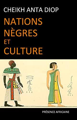 Nations Ngres Et Culture De Lantiquit Ngre Gyptienne Aux Problmes Culturels De Lafrique Noire Daujourdhui