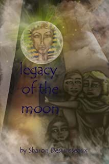 """Legacy Of The Moon: The story of Cleopatra Selene, Queen of Mauretania and Daughter to Cleopatra VII of Egypt (""""From the s..."""