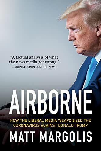 Airborne: How The Liberal Media Weaponized The Coronavirus Against Donald Trump (English Edition)