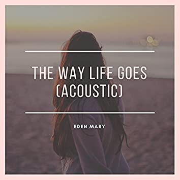 The Way Life Goes (Acoustic)