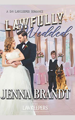 Lawfully Wedded: Inspirational Christian Contemporary (K-9 Lawkeeper Romance)