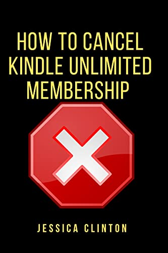 How to cancel kindle unlimited membership : A concise step-by-step guide on how to cancel kindle unlimited in 30 seconds (English Edition)
