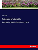 Retrospect of a Long Life: from 1815 to 1883, in Two Volumes - Vol. 1