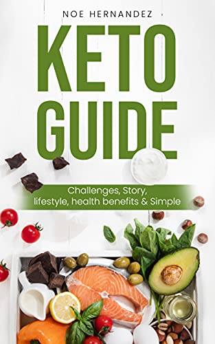 Keto Guide: Challenges, Story, Lifestyle, Health Benefits & Simple