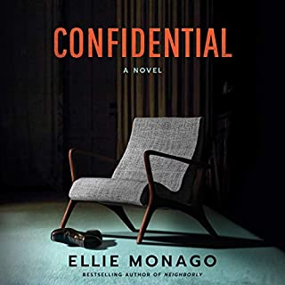 Confidential                   By:                                                                                                                                 Ellie Monago                               Narrated by:                                                                                                                                 Lauren Ezzo,                                                                                        Noah Berman,                                                                                        Kristin Watson Heintz,                   and others                 Length: 11 hrs and 39 mins     72 ratings     Overall 3.8