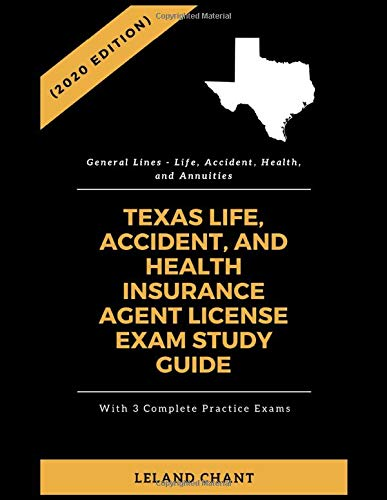 (2020 Edition) Texas Life, Accident and Health Insurance Agent License Exam Study Guide with 3 Compl