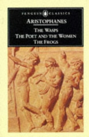 The Wasps, The Poet and the Women & The Frogs (Penguin Classics) by Aristophanes (1995) Mass Market Paperback