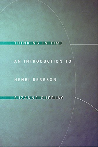 Thinking in Time: An Introduction to Henri Bergson