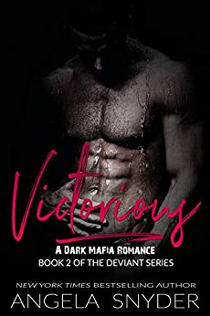 Victorious: A Dark Mafia Romance (Deviant Series Book 2) by [Angela Snyder]