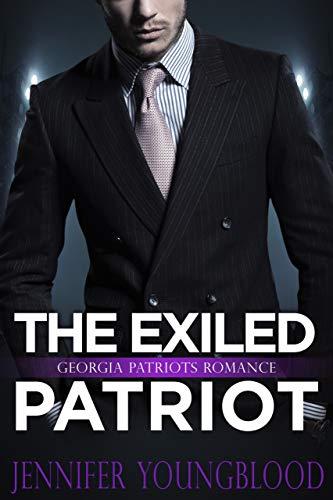 The Exiled Patriot: (Finding Love Series) (Jennifer's Georgia Patriots Romance Book 4)