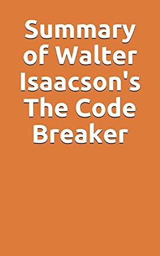 Summary of Walter Isaacson's The Code Breaker