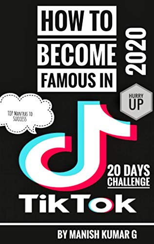 How to become famous in tiktok: 20 days challenge , Top mantras of tiktok (English Edition)