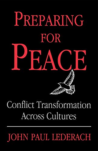 Preparing For Peace: Conflict Transformation Across Cultures (Syracuse Studies on Peace and Conflict Resolution)