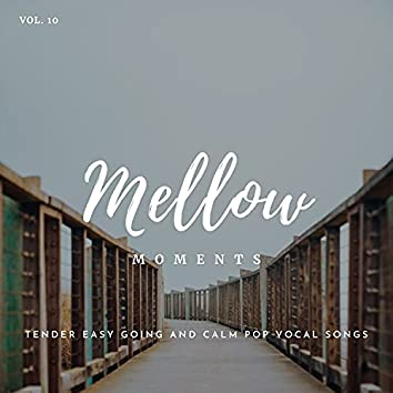Mellow Moments - Tender Easy Going And Calm Pop Vocal Songs, Vol. 10