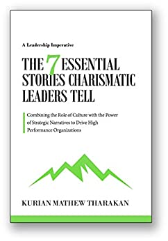 The 7 Essential Stories Charismatic Leaders Tell by [Kurian Tharakan]