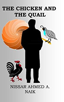 [Nissar Ahmed A. Naik]のThe Chicken and The Quail (English Edition)