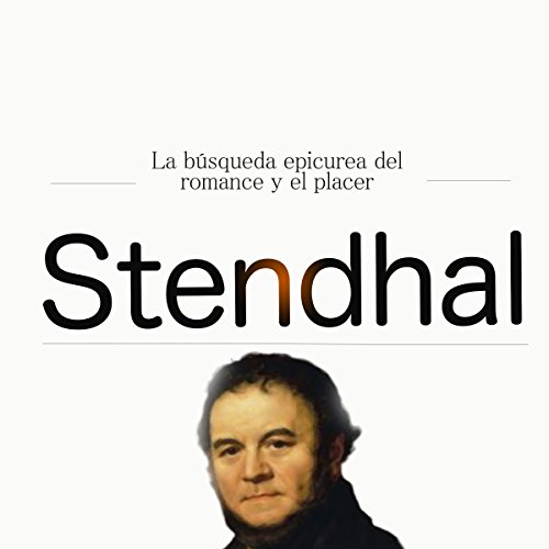 Stendhal: La búsqueda epicúrea del romance y el placer [Stendhal: Epicurean Pursuit of Romance and Pleasure] copertina