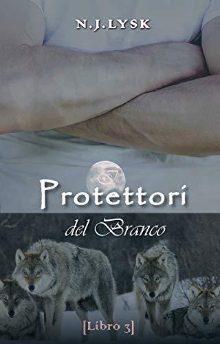 I Protettori del Branco: Romanzo Omegaverse (Le Stelle del Branco Vol. 4) di [N.J. Lysk]
