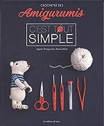 Crocheter des amigurumis c'est tout simple de Japan Amigurumi Association