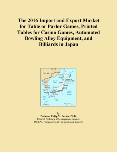 The 2016 Import and Export Market for Table or Parlor Games, Printed Tables for Casino Games, Automated Bowling Alley Equipment, and Billiards in Japan