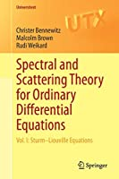 Spectral and Scattering Theory for Ordinary Differential Equations: Vol. I: Sturm–Liouville Equations (Universitext)
